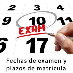 Fechas de examen y plazos de matrícula